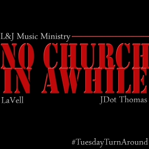 "#TuesdayTurnAround L&J Music Ministry (@LandJMusic) ""No Church In Awhile"" [Jay-z & Kanye Gospel Remake]"