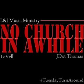 "#TuesdayTurnAround L&J Music Ministry (@LandJMusic) ""No Church In Awhile"" [Jay-z & Kanye GospelRemake]"