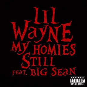 "New Music: Lil Wayne x Big Sean ""My Homies Still"""
