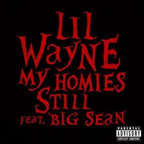 """New Music: Lil Wayne x Big Sean """"My HomiesStill"""""""