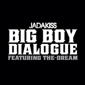 "#NewMusic: Jadakiss x The Dream ""Big Boy Dialogue"""