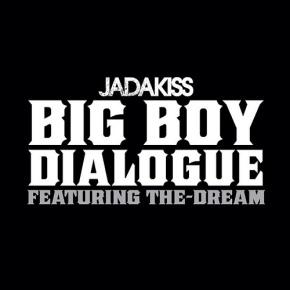 "#NewMusic: Jadakiss x The Dream ""Big BoyDialogue"""
