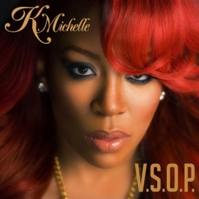 "New Music: K. Michelle ""V.S.O.P."""