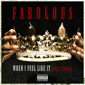 "New Music: Fabolous x 2 Chainz ""When I Feel Like It"""
