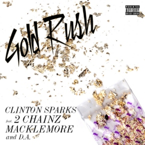 "New Music: Clinton Sparks x 2 Chainz x Macklemore x D.A. Wallach ""Gold Rush"""