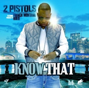"New Music: 2 Pistols x French Montana ""Know Dat"""