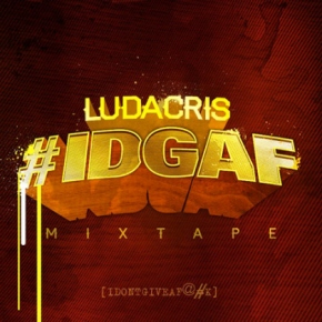 New Mixtape: Ludacris '#IDGAF'