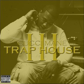 Listen: Gucci Mane – Trap House 3 [Album Stream]