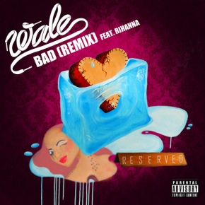 "#NewMusic : Wale x Rihanna ""Bad"" [Remix]"