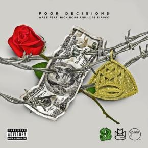 "#NewMusic : Wale x Rick Ross x Lupe Fiasco ""PoorDecisions"""