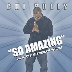 "@ChiBully ""So Amazing"" [Official Video]"